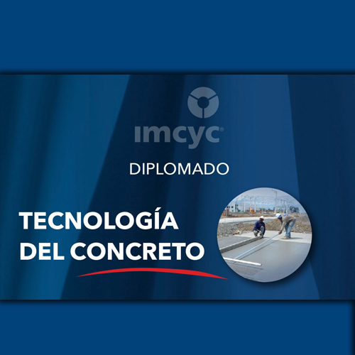 DIPLOMADO TECNOLOGÍA DEL CONCRETO