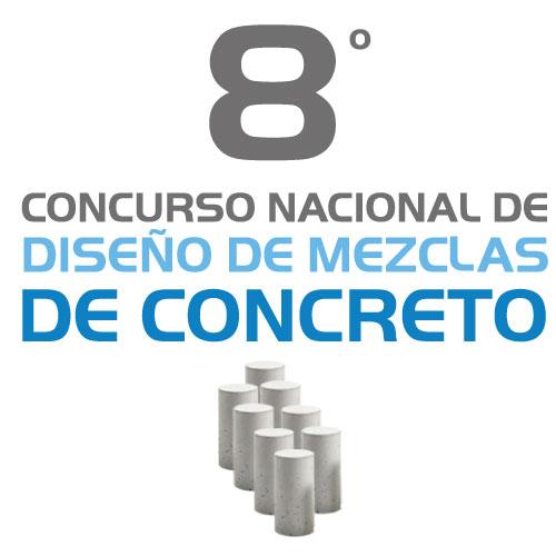 OCTAVO CONCURSO NACIONAL DE DISEÑO DE MEZCLAS DE CONCRETO